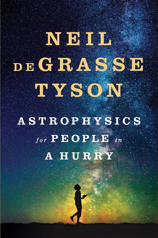 Astrophysics for People in a Hurry (Nonfiction/Science) by Neil deGrasse Tyson / Image courtesy of W. W. Norto // Published: 6.17.17