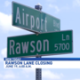 Date set for closing of Rawson Lane