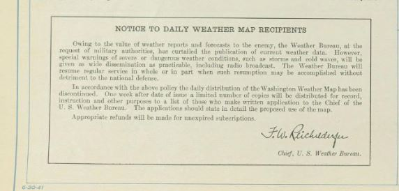 Note from U.S .Weather Bureau noting that the maps would no longer be released on day of issuance &quot;owing to the value of weather reports and forecasts to the enemy.&quot; (Photo courtesy:  NOAA Central Library Data Imaging Project)<p></p>