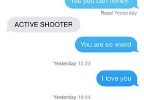 "This screen shot provided by Caroline Dove, of her cell phone text application, shows what she says was her final text message exchange with her boyfriend, Marine Corps Lance Cpl. Skip Wells, on Thursday, July 16, 2015. Wells was among four Marines killed Thursday by a gunman at a Navy-Marine training center in Chattanooga, Tenn. Wells' final text message to Dove read, ""ACTIVE SHOOTER."" They were discussing plans for her to visit the following week. (Courtesy of Caroline Dove via AP)"