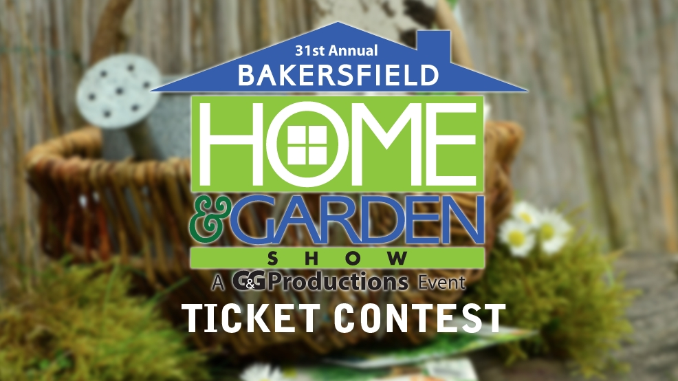 Bakersfield home garden show ticket contest kbak for Cal expo home and garden show 2017